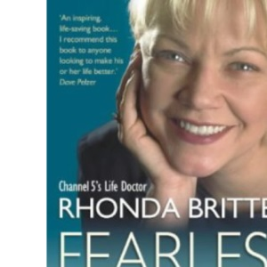 Fearless Living: Live without Excuses and Succeed Beyond Your Dreams