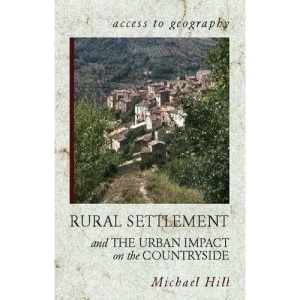 Rural Settlement and Urban Impact on the Countryside (Access To Geography)