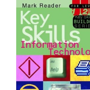 Information Technology Key Skills: Levels 1-3 (Key Skills Builder)