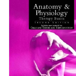 Anatomy and Physiology: Therapy Basics