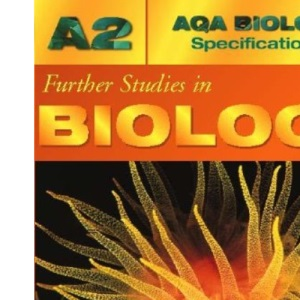Further Studies in Biology (AQA Biology Specification A)