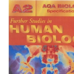 Further Studies in Human Biology (AQA Biology Specification A)