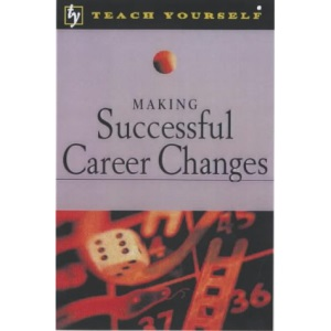 Making Successful Career Changes (Teach Yourself)