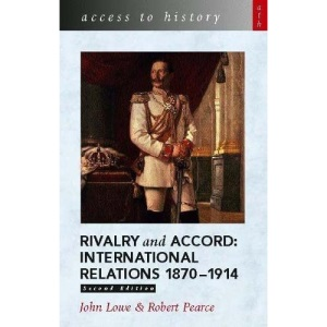 Rivalry and Accord: International Relations, 1870-1914 (Access to History)