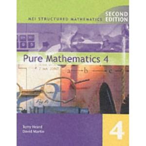 Pure Mathematics: Book 4 (MEI Structured Mathematics)