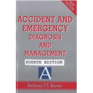 Accident and Emergency: Diagnosis and Management