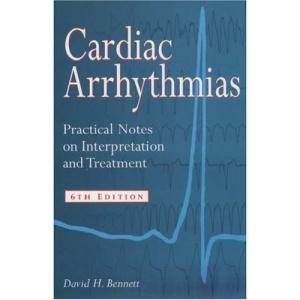 Cardiac Arrhythmias: Practical Notes on Interpretation and Treatment