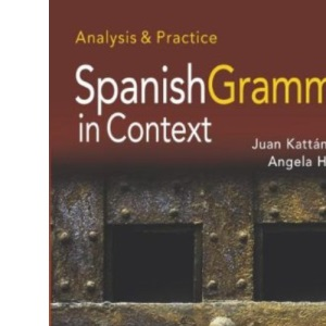 Spanish Grammar in Context: Analysis and Practice
