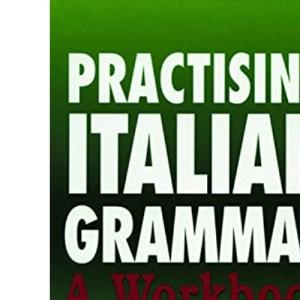 Practising Italian Grammar - A Workbook
