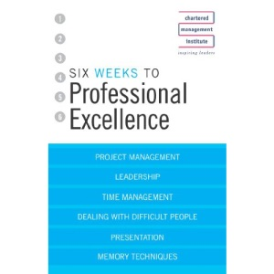 Six Weeks to Perfect Your Professional Excellence
