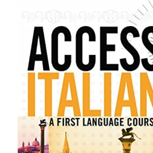 Access Italian: A First Language Course (Access Languages)
