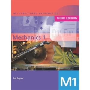 MEI Mechanics: Bk. 1 (MEI Structured Mathematics (A+AS Level))