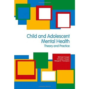 Child & Adolescent Mental Health: Theory & Practice: Theory and Practice