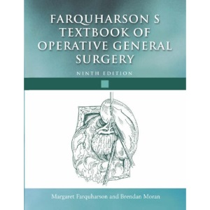 Farquharson's Textbook of Operative General Surgery Hardback (Hodder Arnold Publication)