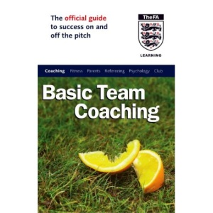 The Official FA Guide to Basic Team Coaching (Football Association)