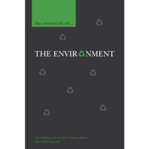 The Essentials of the Environment (Essential Reference)