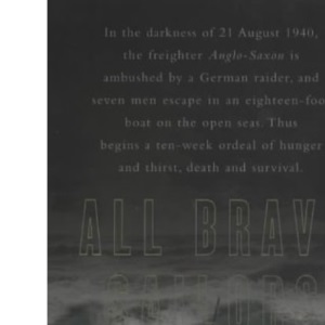All Brave Sailors: The Sinking of the Anglo-Saxon, 21st August 1940