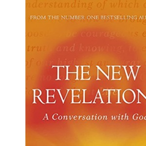 The New Revelations: A Conversation with God (Conversations with God)