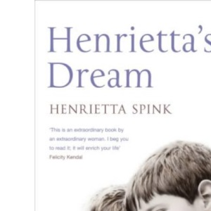 Henrietta's Dream: A Mother's Search for a Better Life for Henry and Freddie
