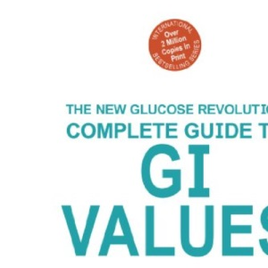 The Complete Guide to G.I. Values (Glucose Revolution)