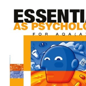 Essential AS Psychology : For AQA(A) :