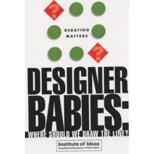 Debating Matters: Designer Babies: Where Should We Draw The Line? (DM)