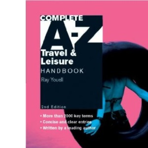 Complete A-Z Travel and Leisure Handbook