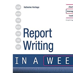 Report Writing in a week (relaunch edition) (IAW)