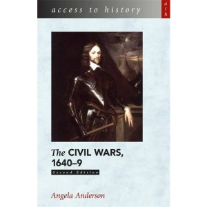 The Civil Wars, 1640-9 (Access to History)