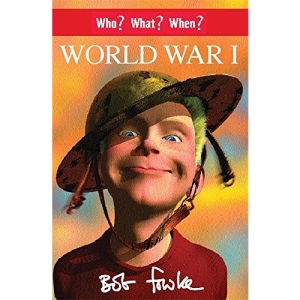 Who? What? When? World War I