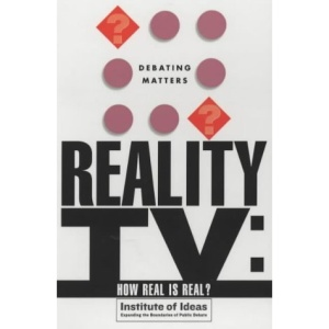 Reality TV: How Real is Real? (Debating Matters)