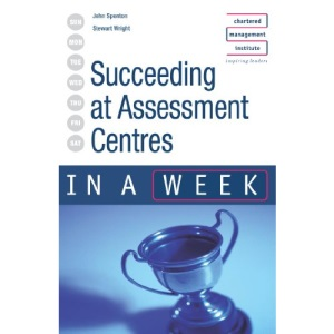 Succeeding at Assessment Centres in a Week
