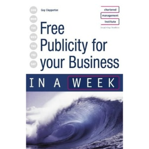 Free Publicity for Your Business in a Week