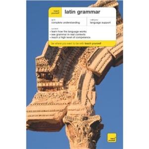 Teach Yourself Latin Grammar (TY Complete Grammar)