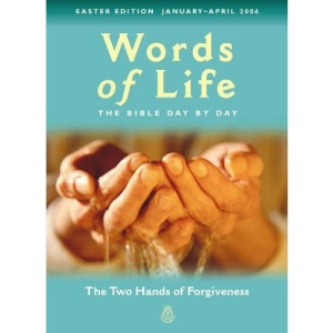 Words of Life: January-April 2006: The Two Hands of Forgiveness