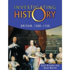 Investigating History: Mainstream Edition: Britain 1500-1750