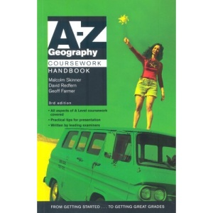 A-Z Geography Coursework Handbook (Complete A-Z)