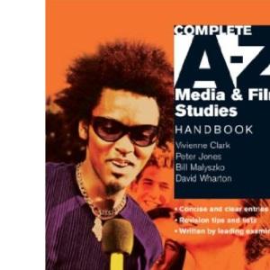 Complete A-Z Media and Film Studies Handbook