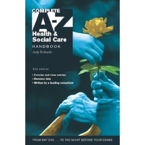 Complete A-Z Health and Social Care Handbook