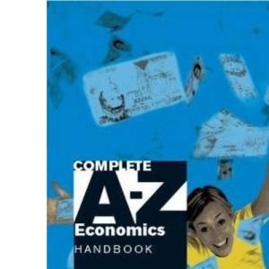 Complete A-Z Economics Handbook
