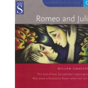 Whs Gcse Literature Guide: Romeo & Juliet (WH Smith Literature Guide)