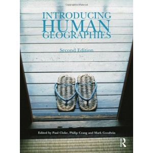 Introducing Human Geographies (Hodder Arnold Publication)