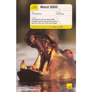 Teach Yourself Word 2003 (Teach Yourself Computing)