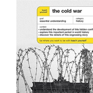 Teach Yourself the Cold War (TY History)