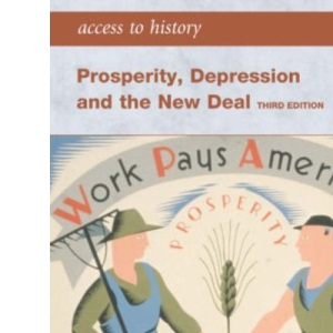 Access to History: Prosperity, Depression and the New Deal third edition