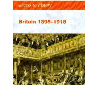 Access to History: Britain 1895-1918