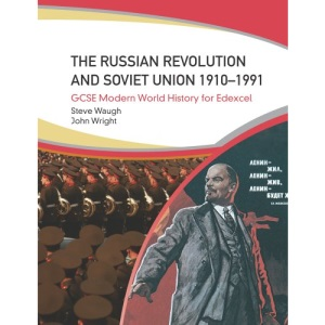 The Russian Revolution and the Soviet Union 1910-1991 (GCSE Modern World History for Edexcel)