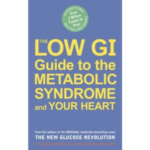 The Low GI Guide to the Metabolic Syndrome and Your Heart