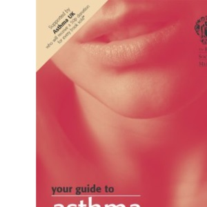 Your Guide to Asthma (Royal Society of Medicine)