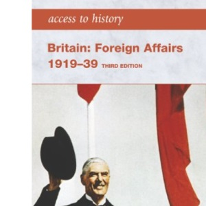 Britain: Foreign Affairs 1919-1939 (Access to History)